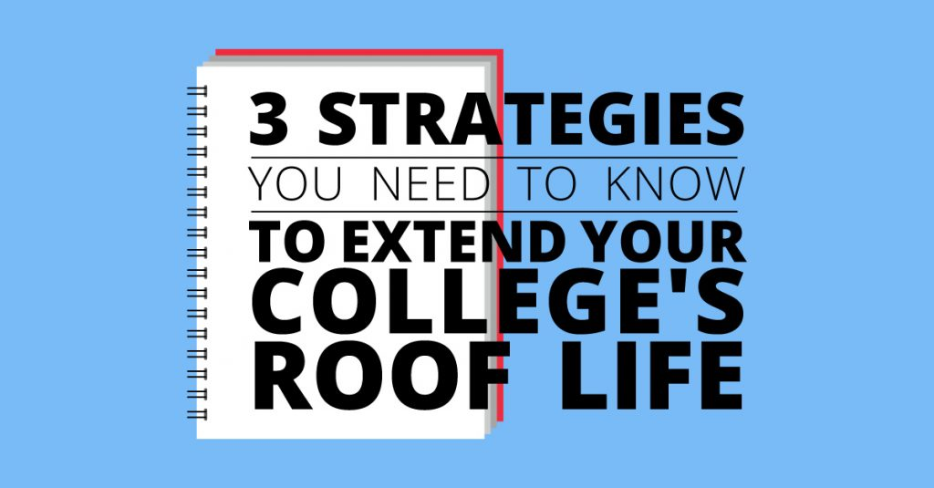 How to extend your college building's roof life