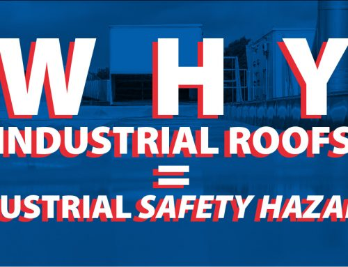 Why Industrial Roofs Equal Industrial Safety Hazards