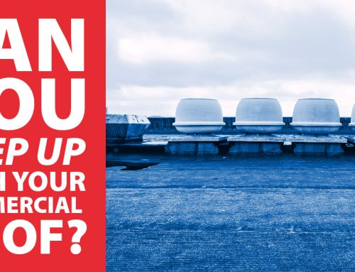 Can You Keep Up With Your Commercial Roof?
