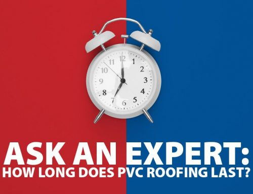 Ask An Expert: How Long Does PVC Roofing Last?